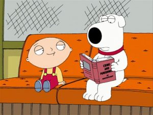 Brian Griffin is reading this book now, only because he lied to someone about reading it already